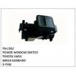 84810-52040-BO,POWER WINDOW SWITCH, FN-1562 for TOYOTA  YARIS