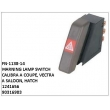 1241656, 90316903, WARNING LAMP SWITCH, FN-1138-14 for CALIBRA A COUPE, VECTRA A SALOON, HATCH