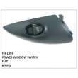POWER WINDOW SWITCH, FN-1389 for FIAT
