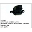 GE4T-66-370A,GD7-66-370,REAR POWER WINDOW SWITCH,FN-1650 for MAZDA 626,PROTEGE 1998~2003,626 2003~2008