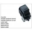 84810-12060,84810-35110,84810-12080,POWER WINDOW SWITCH,FN-1559 for TOYOTA COROLLA 1.8 F/R 1993~1995