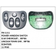 92047005, POWER WINDOW SWITCH, FN-1111 for G.M CHEVROLET….99~06, LINCOLN TOWN CAR.. 99~06