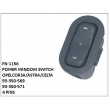 93-350-569, 93-350-571,POWER WINDOW SWITCH, FN-1156 for OPEL,CORSA/ASTRA/CELTA