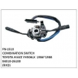 84310-26100, COMBINATION SWITCH, FN-1513 for TOYOTA HIACE YH506LX  1984~1988
