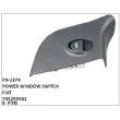 POWER WINDOW SWITCH, FN-1374 for FIAT