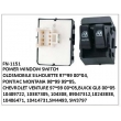 10409722 10387305 104308, 89047312, 10243838 10406471 10414731, SW4493 SW3797, POWER WINDOW SWITCH, FN-1151 for OLDSMOBILE SILHOUETTE 97~99 00~04
